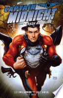 Captain Midnight Volume 4: Crash And Burn : of another, captain midnight ponders what...