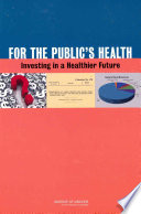 For the Public's Health: Investing in a Healthier Future