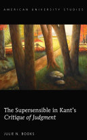 The Supersensible in Kant s Critique of Judgment