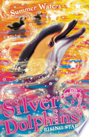 Rising Star  Silver Dolphins  Book 7