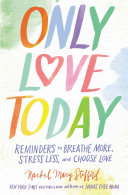 Ebook Only Love Today Epub Rachel Macy Stafford Apps Read Mobile