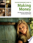 The Photographer s Guide to Making Money