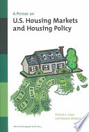 A Primer on U S  Housing Markets and Housing Policy