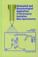 Biochemical And Biotechnological Applications Of Electrospray Ionization Mass Spectrometry book