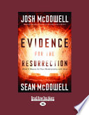 Evidence for the Resurrection  What It Means for Your Relationship with God  Large Print 16pt