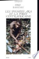Les pygm  es aka et la for  t centrafricaine