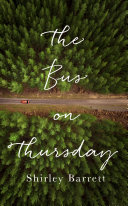 The Bus On Thursday : a woman's retreat to a remote australian...
