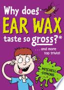 Why Does Ear Wax Taste So Gross