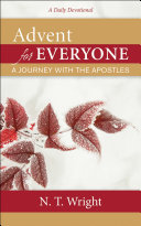 Advent For Everyone: Mark, Year B : inspirational guide through the advent season, from the...
