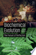Biochemical Evolution The Pursuit Of Perfection 2nd Edition book