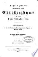 Johann Arnd s sechs B  cher vom wahren Christenthum und dessen Paradiesg  rtlein