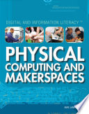 Physical Computing and Makerspaces