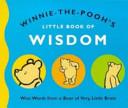 Winnie the Pooh s Little Book of Wisdom