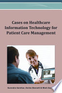 Cases on Healthcare Information Technology for Patient Care Management