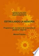 Estimulando la Memoria  Programa Para la Mejora de la Memoria en Personas Book PDF