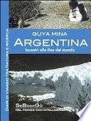 Argentina  Incontri alla fine del mondo  Diari di viaggio tra natura e ricerca
