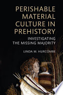 Perishable Material Culture in Prehistory