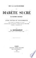 De la glycosurie ou diabète sucré: son traitement hygiénique. Avec notes et documents, etc