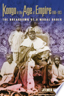 Kongo in the Age of Empire, 1860–1913 Central Africa From Economic Religious And Political Perspectives
