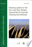 Marketing Systems For Fish From Lake Tana Ethiopia Opportunities For Improved Marketing And Livelihoods