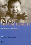 Case Studies in Infant Mental Health