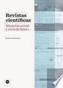 Revistas Cient Ficas Situaci N Actual Y Retos De Futuro