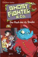 Ghostfighter & Co. (3). Der Fluch des 13. Stocks