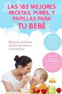 Las 185 Mejores Recetas, Pures y Papillas Para Tu Bebe