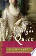 Twilight of a Queen