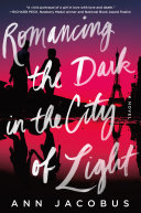 Romancing The Dark In The City Of Light : boys, one of whom encourages her to embrace...