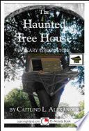 The Haunted Tree House A Scary 15 Minute Ghost Story For Brave Souls