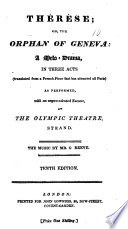 Th  r  se  or  the Orphan of Geneva  A melo drama in three acts  Translated from a French piece  by V  H  J  Brahain Ducange      Tenth edition