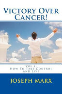 Victory Over Cancer Vol 1