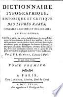 Dictionaire Typographique  Historique Et Critique Des Livres Rares  Singuliers  Estim  s Et Recherch  s En Tous Genres