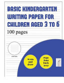 Basic Kindergarten Writing Paper for Children Aged 4 to 6  Write and Draw Paper