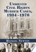 Unsolved Civil Rights Murder Cases  1934 1970