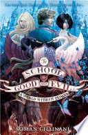 A World Without Princes (The School for Good and Evil, Book 2) by Soman Chainani