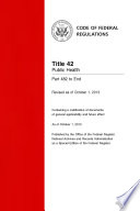 Title 42 Public Health Part 482 to End  Revised as of October 1  2013