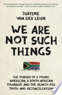 We Are Not Such Things
