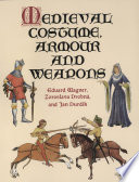 Medieval Costume  Armour and Weapons