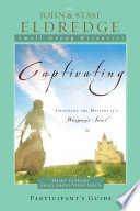 Captivating Heart to Heart Participant s Guide