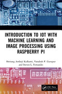 Introduction To Computer Vision Machine Learning And Deep Learning Applications Using Raspberry Pi