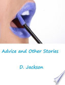 Advice and Other Stories  Three Erotic and Romantic Tales