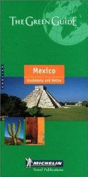Mexico  Guatemala and Belize Book PDF