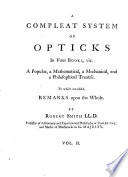 A Compleat System of Opticks in Four Books  Viz