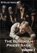 The Bohemian Priest Saga