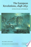 The European Revolutions  1848 1851