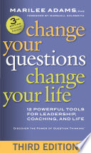 Change Your Questions  Change Your Life