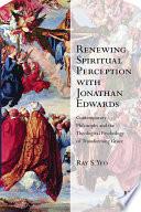 Renewing Spiritual Perception with Jonathan Edwards