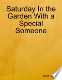 Saturday In The Garden With A Special Someone
